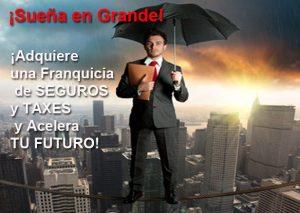 Crea Tu Negocio con Franchise de Seguros y Taxes